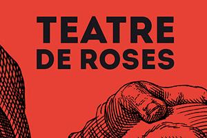 Teatre Roses